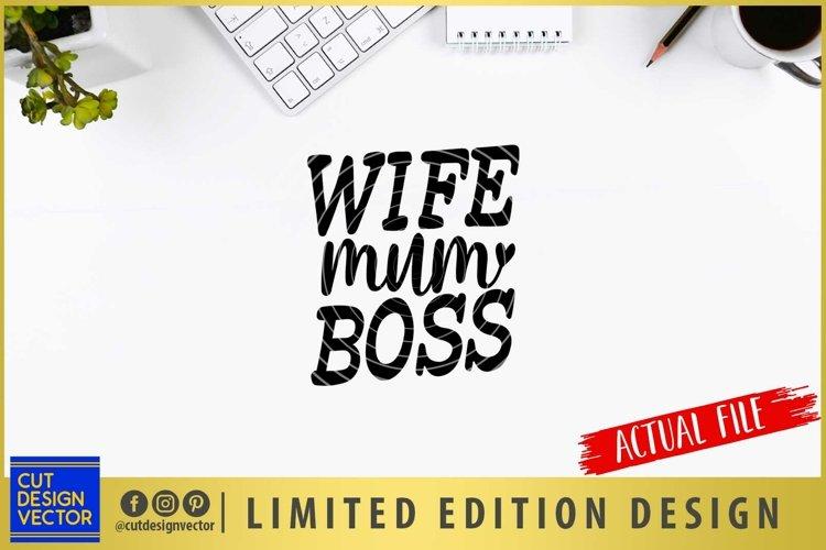 Wife Mum Boss SVG