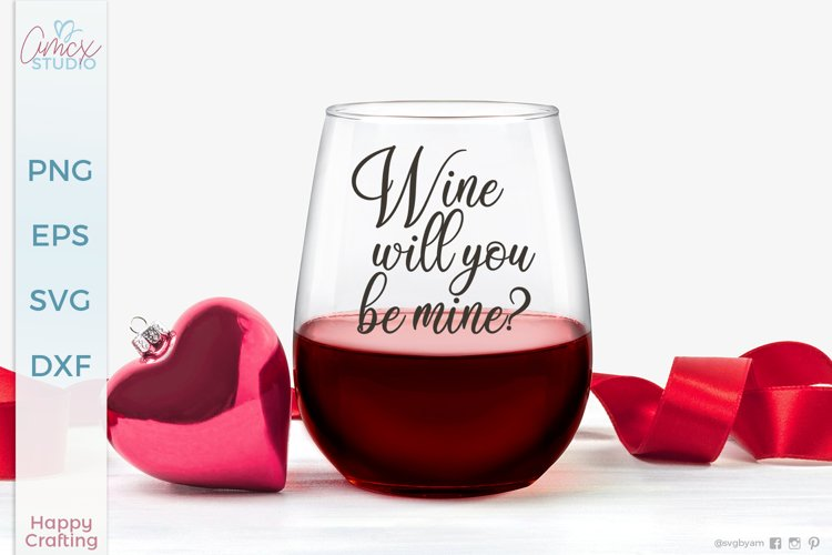 Wine, Will you be mine? - Valentines Day Craft File