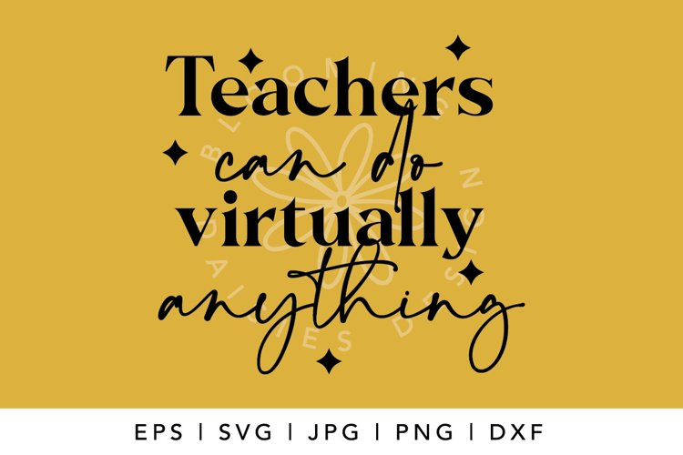Teachers can do anything SVG, virtual teacher, teacher SVG example 1