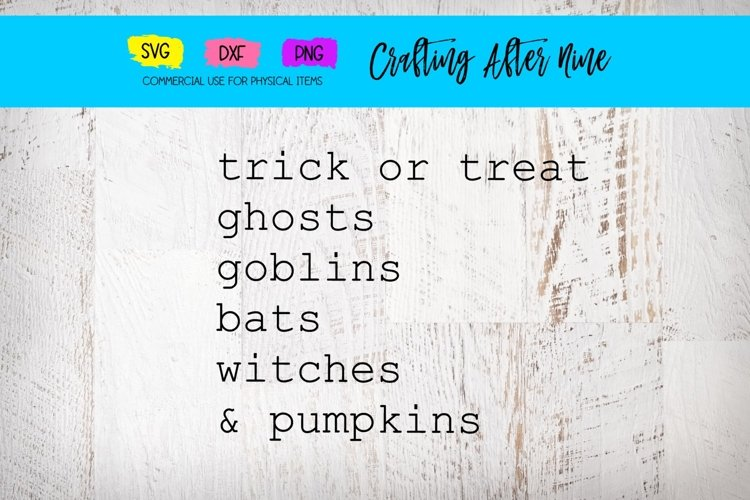 trick or treat, ghosts, goblins, bats, witches, pumpkins