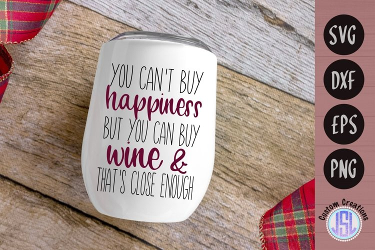 You Can't Buy Happiness | Wine SVG | SVG DXF EPS PNG example image 1