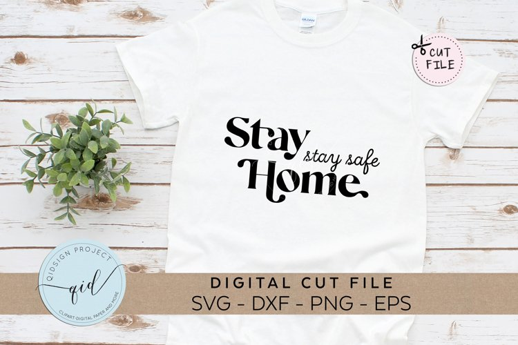 Stay Home Stay Safe, Social Distancing SVG, EPS, PNG, DXF example image 1
