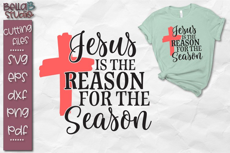 Jesus is the reason for the season SVG, Christmas Cut File example image 1