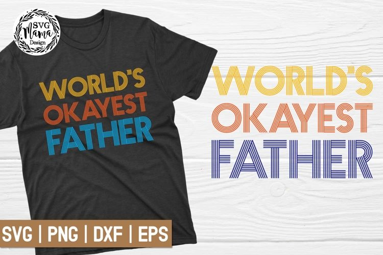 World's Okayest Father SVG example image 1