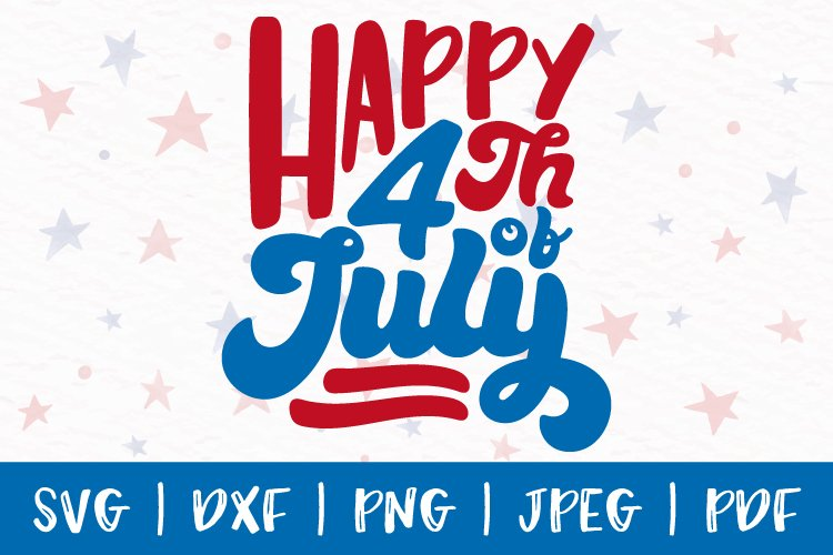 4th of July svg, Happy 4th of July svg, Fourth of July svg