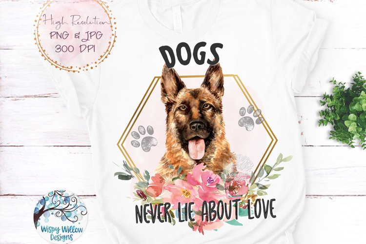 German Shepherd Dogs Never Lie About Love PNG | Sublimation example image 1