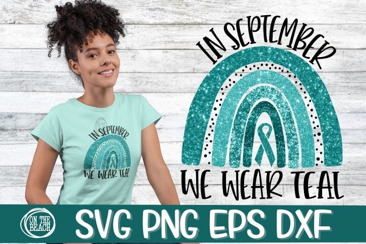 SVG - In September- We Wear Teal- Rainbow- SVG PNG DXF EPS example image 1