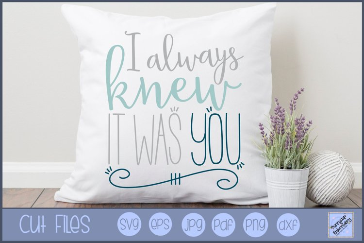 I Always Knew It Was You - SVG, Clipart, Printable example image 1