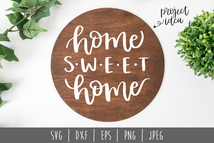 Home Sweet Home Round SVG, DXF, EPS, PNG JPEG