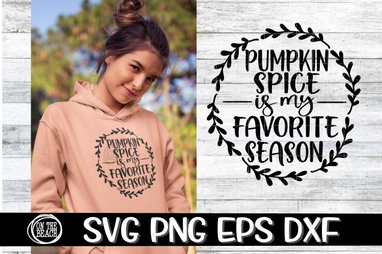 Pumpkin Spice Is My Favorite Season - SVG PNG EPS DXF example image 1