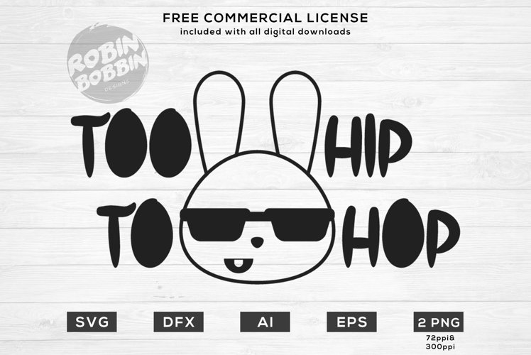 Too Hip To Hop Design for T-Shirt, Hoodies, Mugs and more example image 1