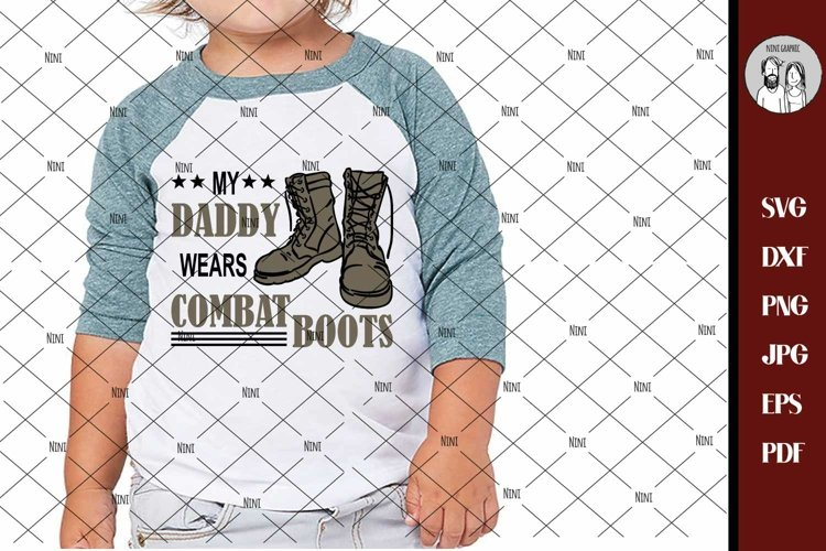 Military SVG, Soldier SVG, Army Svg, My Daddy Wears Combat example image 1