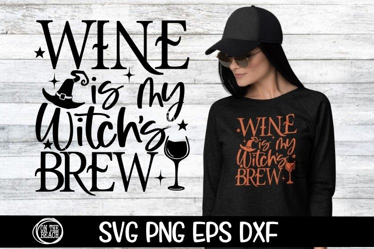 Witch SVG - Wine Is My Witch's Brew - Halloween - PNG SVG example image 1