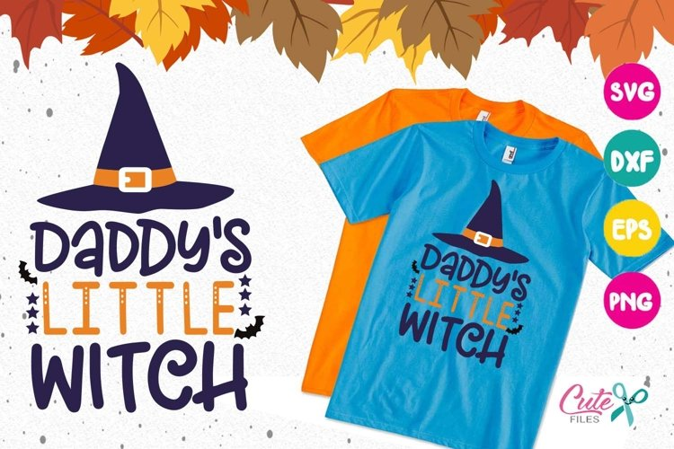 Daddys Little witch, Halloween, svg cutting files example image 1