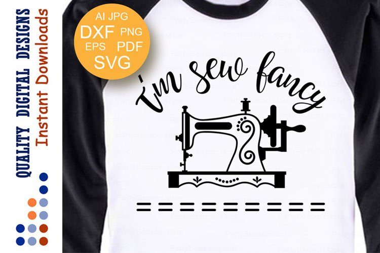 Im Sew Fancy SVG files Mom Life Sewing Machine Clipart
