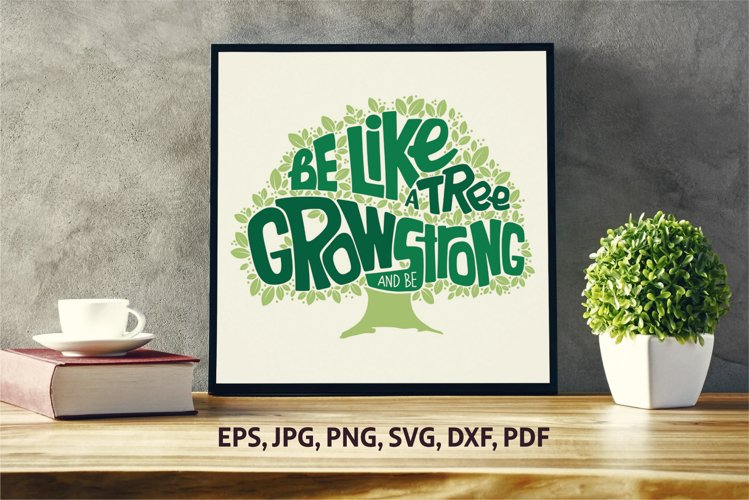 Motivational Lettering Phrase SVG | Be Like A Tree example image 1