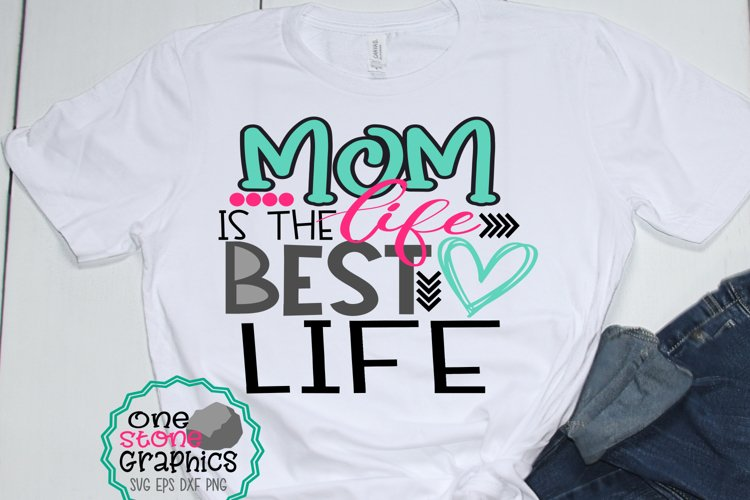 Mom svg,mom life is the best life svg,mothers day svg,mom