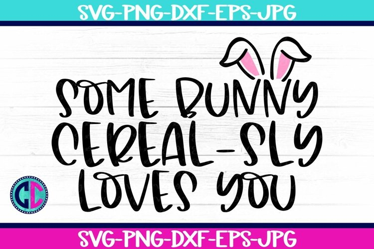 Some Bunny Cereal-sly Loves you SVG example image 1