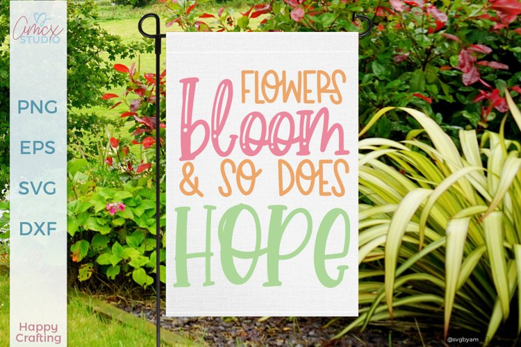 Flowers Bloom and So Does Hope - Spring Decor Design example image 1