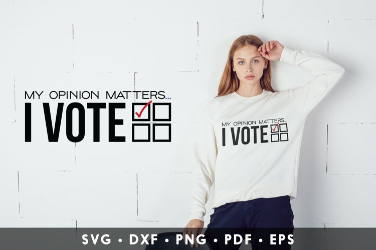 My Opinion Matters I Vote, Election SVG, American Election example image 1