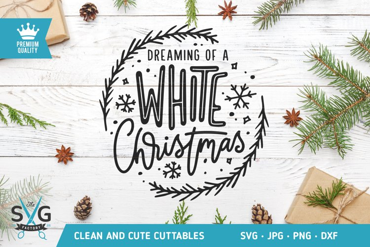 Dreaming of a white Christmas SVG cut file example image 1