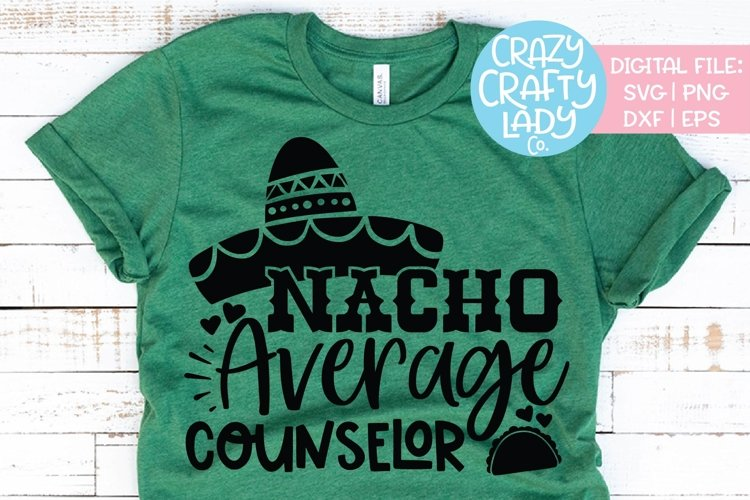 Nacho Average Counselor SVG DXF EPS PNG Cut File