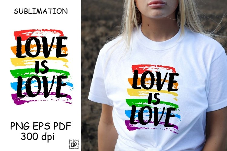Love is love PNG Quotes Sublimation Designs LGBT Pride Month