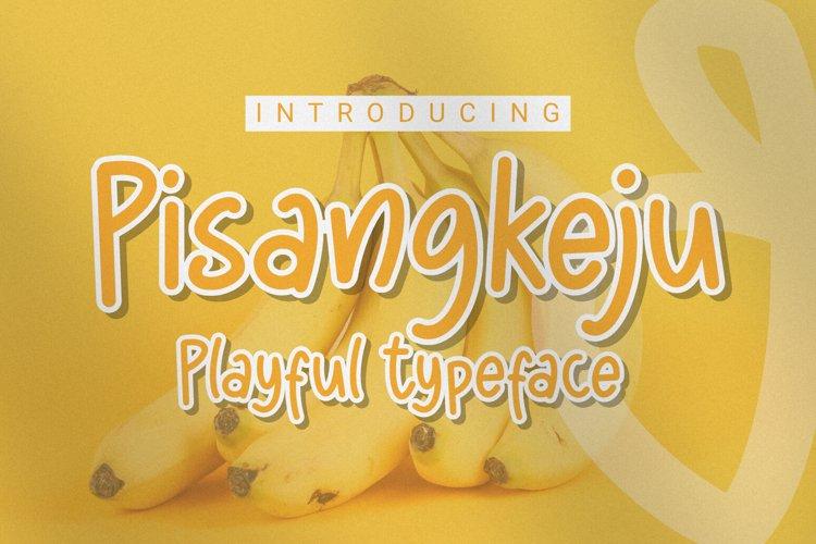 Pisangkeju - Playful Typeface
