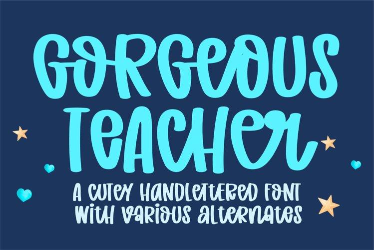 Gorgeous Teacher- An cute andwritten font example image 1