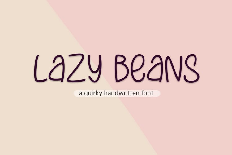 Lazy Beans - a quirky handwritten font example image 1
