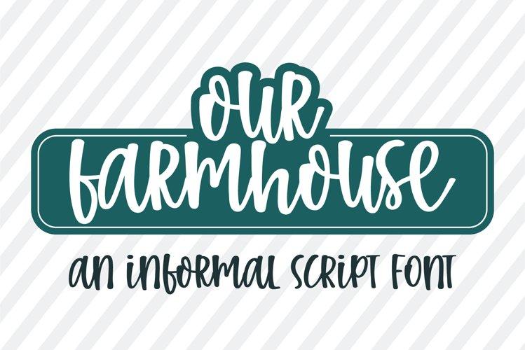 Our Farmhouse-An informal handwritten font