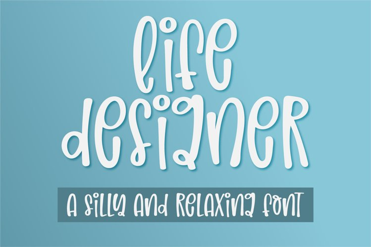 Life Designer-A silly and relaxing font example image 1