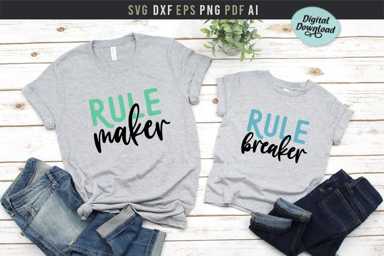 Rule maker Rule breaker, Mommy and me, matching t-shirt Svg
