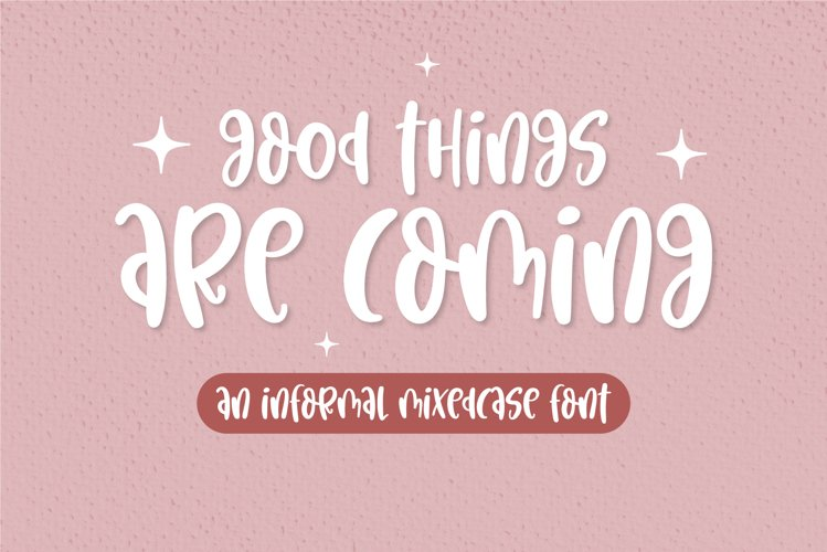 Good things are coming - An informal mixedcase font example image 1