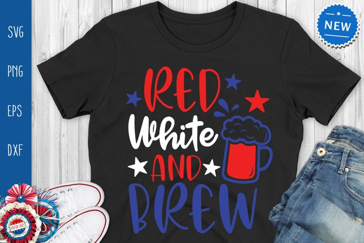 Red White And Brew Svg, Independence day Svg, 4th Of July