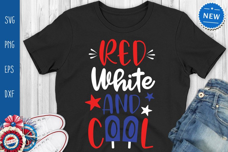 Red White And Cool Svg, Funny 4th Of July Svg