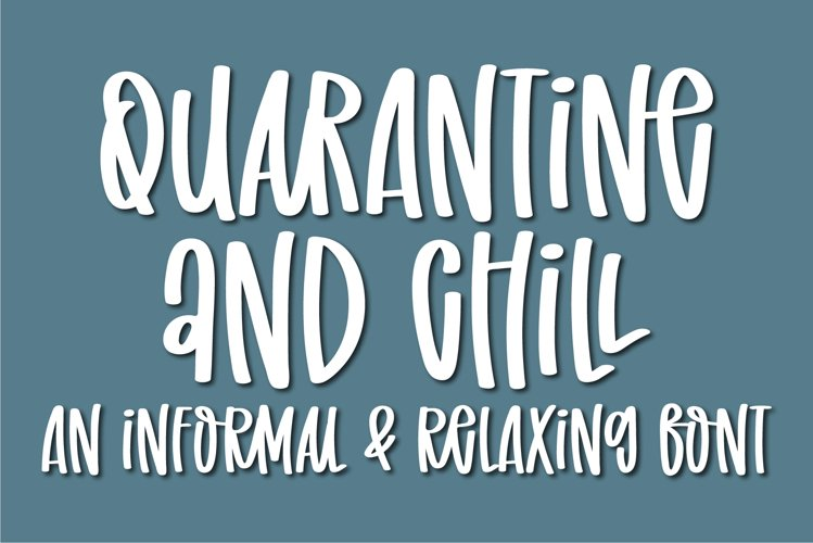 Quarantine and Chill- An informal and relaxing font