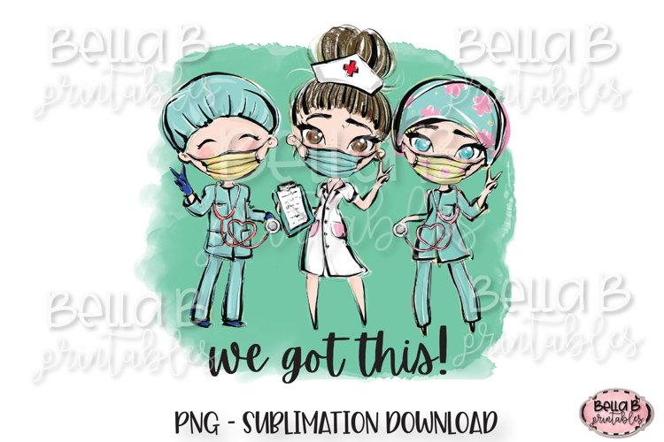 Medical Doctor Sublimation Design, We Got This Sublimation example image 1