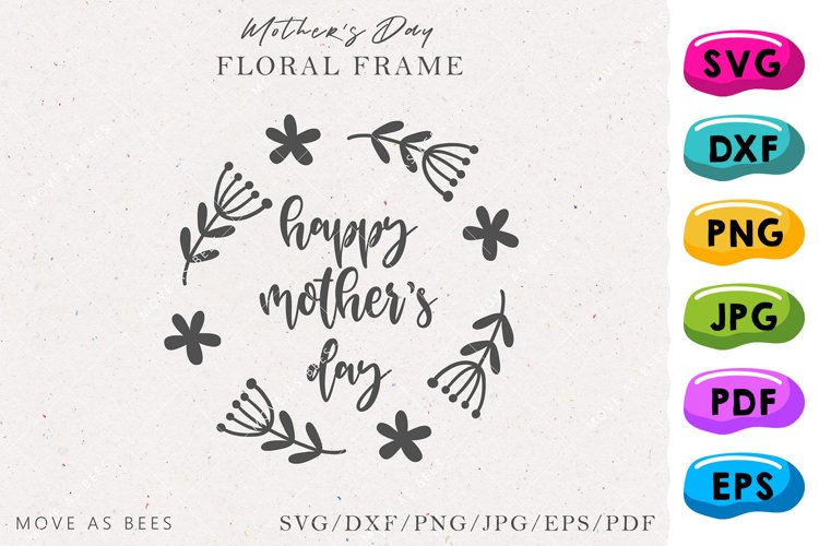 Happy Mothers Day Svg, Mom Shirt Svg, Mug, Card, Decal File