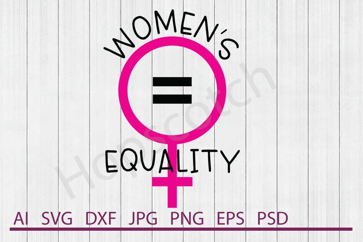 Women's Equality SVG, DXF File, Cuttable File example image 1