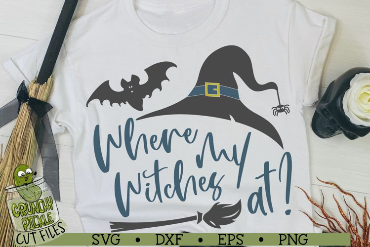 Where My Witches At Halloween SVG Cut File