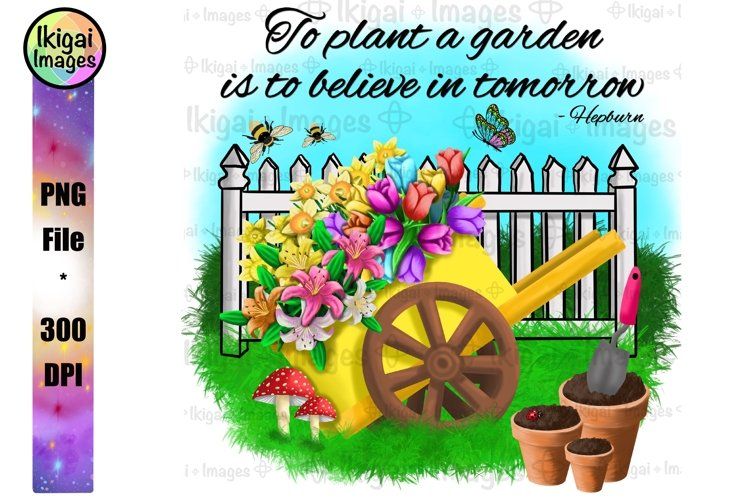 To Plant a Garden PNG, Inspirational Gardening Sublimation