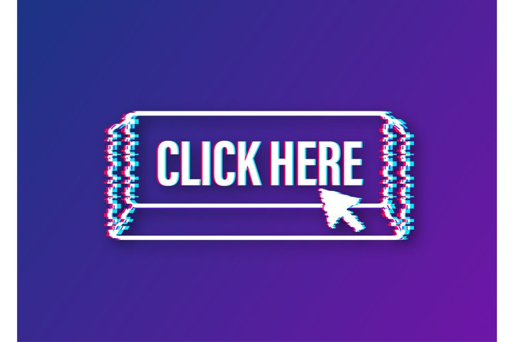 Click here button with hand pointer clicking. Glitch icon. example image 1