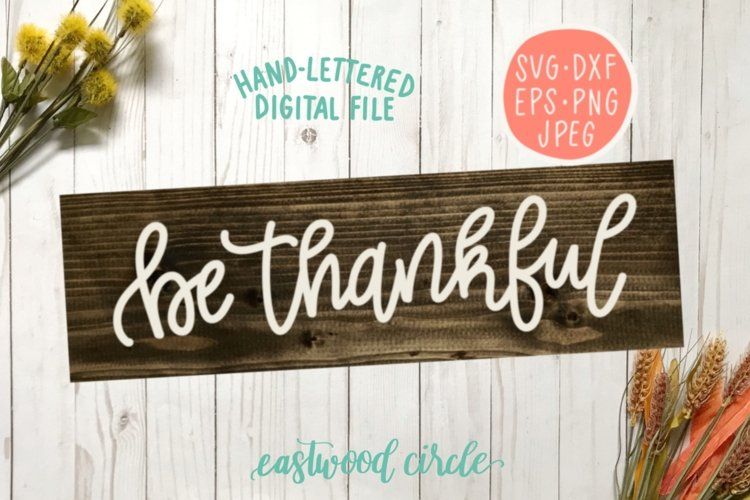 Be Thankful Hand Lettered SVG example image 1