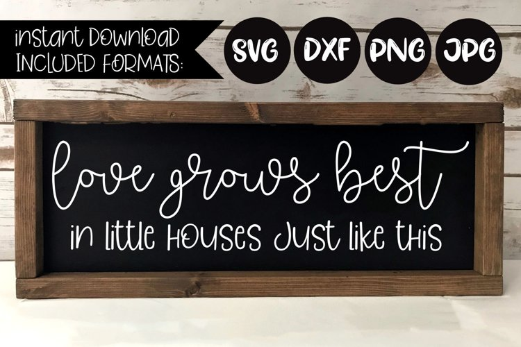 FAHO0024 |Commercial Personal Digital Image|DIY cut File Eps |Little Houses SVG Love Grows Best In Houses Just Like This 2 Dxf Png