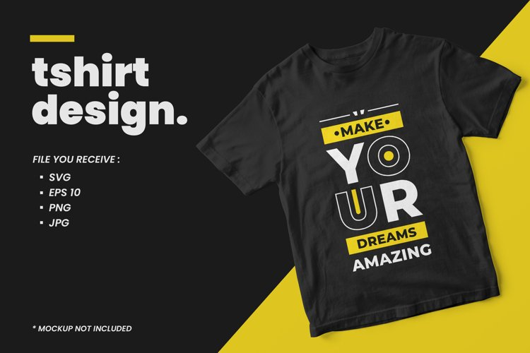 Make your dreams amazing modern quotes t shirt design