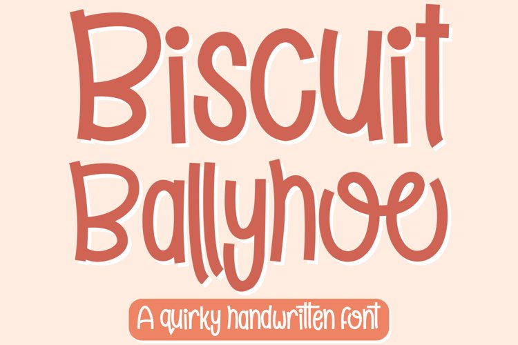 Biscuit Ballyhoo - A quirky handwritten font!