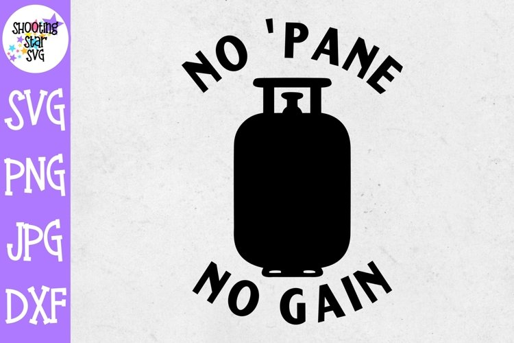 No Pane no Gain SVG - Grilling SVG - Fathers Day SVG