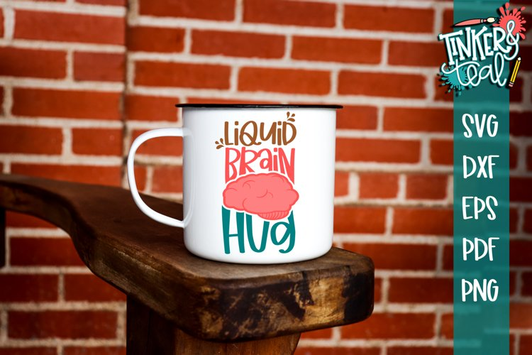 Liquid Brain Hug Funny Coffee SVG example image 1