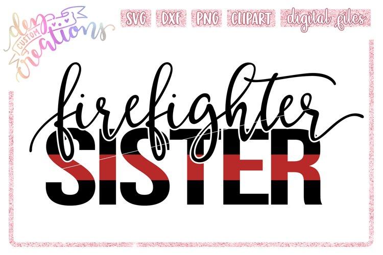 Firefighter Sister - SVG DXF PNG